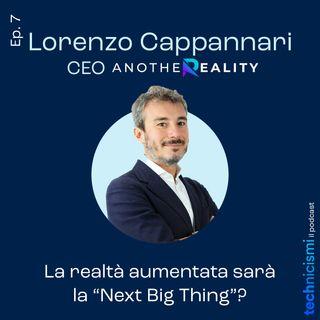 "La realtà aumentata sarà la ""Next Big Thing""? - Lorenzo Cappannari, CEO AnotherReality"