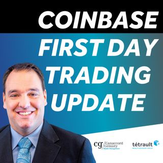 Daily Business And Market Update - Coinbase First Day Trading Update