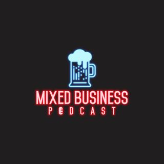 Mixed business Episode 2