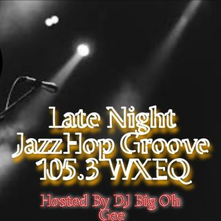 Late Night Jazz Hop Groove 105.3 WXEQ