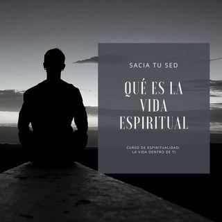1 La vida dentro de ti: qué es la vida espiritual