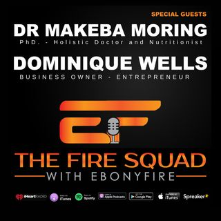 DR. MAKEBA & DOMINIQUE WELLS Share Industry Secrets via The Fire Squad w/ EbonyFire