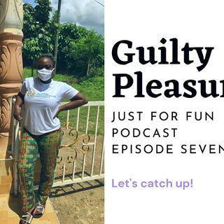 Guilty pleasure EPISODE 07