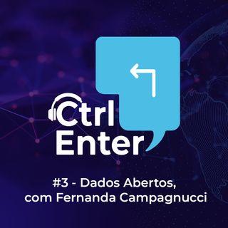 CTRL ENTER #03 | Dados Abertos, com Fernanda Campagnucci