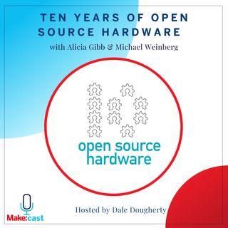 Ten Years of Open Source Hardware