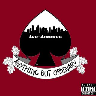 "Too Smoove ""Anything But Ordinary""  w/Maestro"