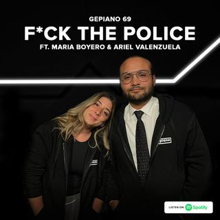 Ep 69 - F*ck The Police