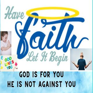 God is for You Not against You