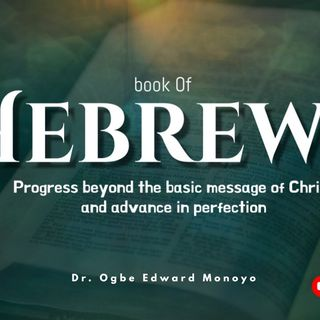 Progress beyond the basic message of Christ and advance in perfection  ( Book of Hebrews )