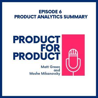 EP 6 - Product Anaytics with Matt & Moshe