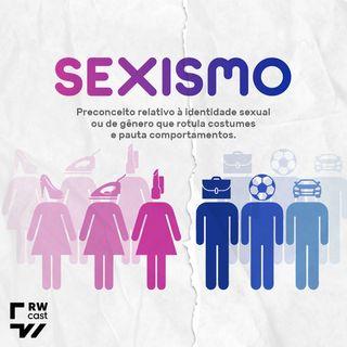 Sexismo: quando o preconceito está relacionado ao gênero
