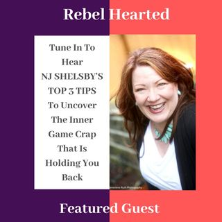 Top 3 Tips to Uncover the Inner Game Crap that's Holding You Back with NJ Shelsby