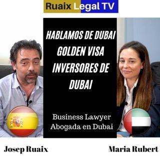 Hablamos de Emiratos Arabes con Maria Rubert | Golden Visa | Inversion Extranjera | Negocios Dubai