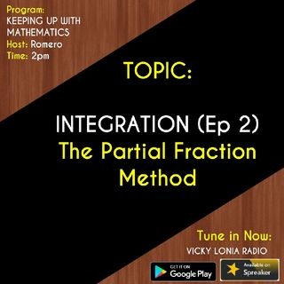 KEEPING UP WITH MATHS: INTEGRATION (Ep 2) - Partial Fraction Method