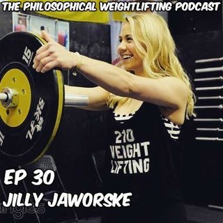 Episode 30: An Interview with Jilly Jaworske - Part 2(69kg American Weightlifter/TSS Barbell Coach)
