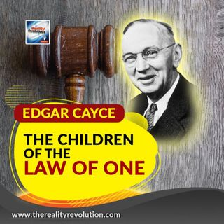 Edgar Cayce And The Children Of Law Of One
