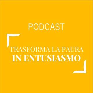 146 - Trasforma la paura in entusiasmo