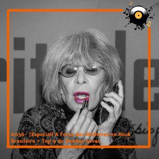 #036- [Especial] A Força das Mulheres no Rock Brasileiro + Top de Bandas Novas