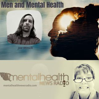 Men and Mental Health with Joe Mitsch