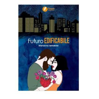 Futuro edificabile - Marianna Iannarone