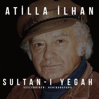 Attila İlhan- Sultan-ı Yegah
