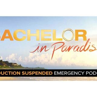 Bachelor in Paradise 4 Production Suspended: Emergency Podcast