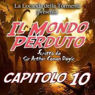 Il mondo Perduto - Capitolo 10