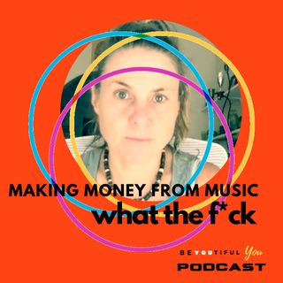 E1 Making Money from Music - What the F*ck