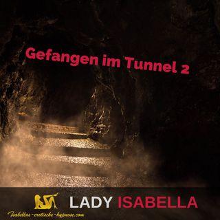 Gefangen im Tunnel 2 Hörprobe by Lady Isabella