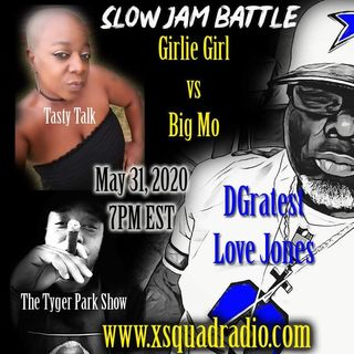 Sunday Night Love Jones Presents: The Battle of the Slow Jams Part 4 - Big Mo #Tyger Park vs Girlie Girl #NewMaxRadio