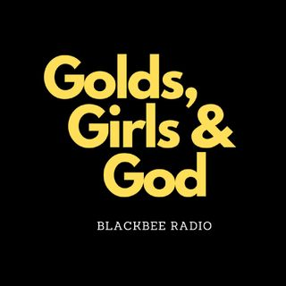 Golds, Girls, & God-EP2-Consider Your Divinity When Magic Ain't Enuff Part 1