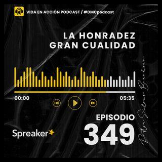 EP. 349 | La honradez gran cualidad | #DMCpodcast