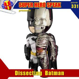 #331: Dissecting Batman