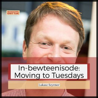 In-betweenisode: moving to Tuesdays