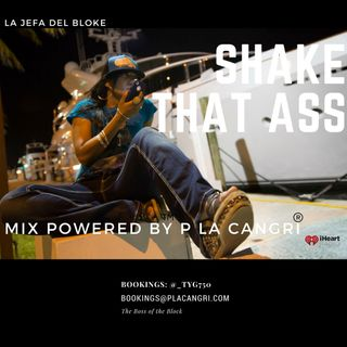 Shake that Ass Mix Powered by P La Cangri