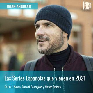 Las Series Españolas que vienen en 2021 | Gran Angular