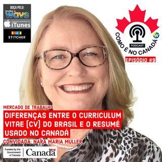 Curriculum Vitae X Resumé | Nara Maria Muller | Ep.9
