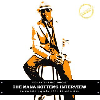 The Nana Kottens Interview.