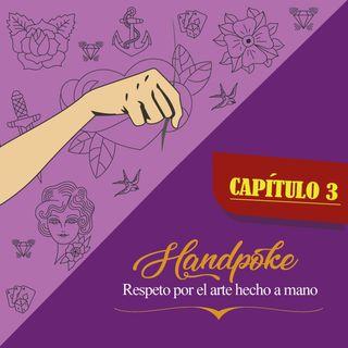 CAPÍTULO 3: Handpoke, respeto por el arte hecho a mano.
