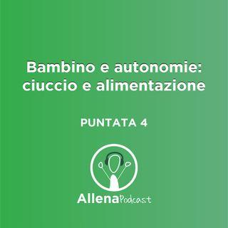 AllenaPodcast - Bambino e autonomie di vita: Ciuccio e Alimentazione