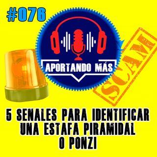 5 señales para identificar una estafa Piramidal o Ponzi | #076 - Aportandomas.com