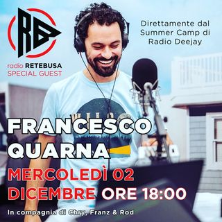 Francesco Quarna Special Guest from Radio Deejay