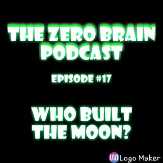 Who Built The Moon? Pt.1 (Ep.#17)