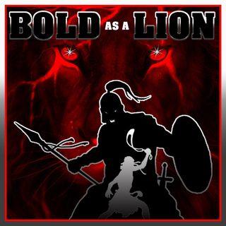 Bold As A Lion Part 1
