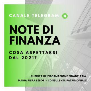 Note di Finanza | Cosa dobbiamo aspettarci dal 2021?