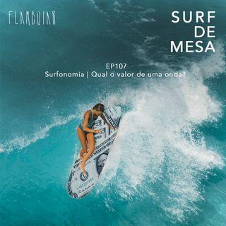107 - Surfonomia | Qual o valor de uma onda?