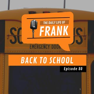 Episode 80 - Back to School