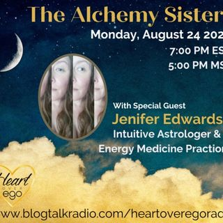 The Alchemy Sisters with Jenifer Edwards: Intuitive Astrologer