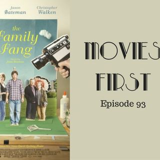 The Family Fang - Movies First with Alex First & Chris Coleman Episode 93