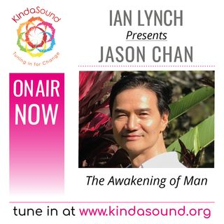 Jason Chan: The Awakening of Man (The Rites of Man Show with Ian Lynch)